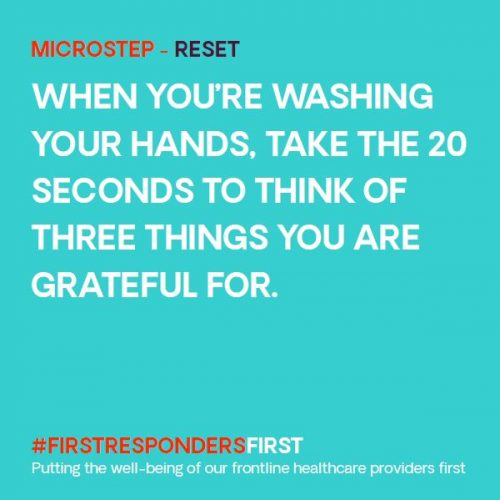 """When you're washing your hands, take the 20 seconds to think of three things you are grateful for."""